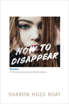 How to Disappear, Sharon Huss Roat