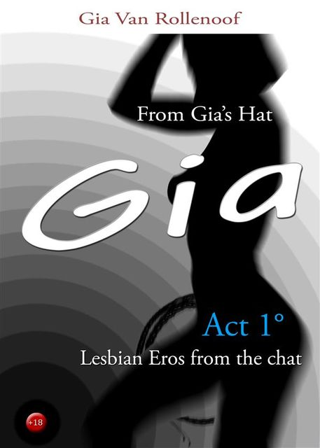 From Gia's Hat: Act 1°-Lesbian Eros from the chat, Gia Van Rollenoof