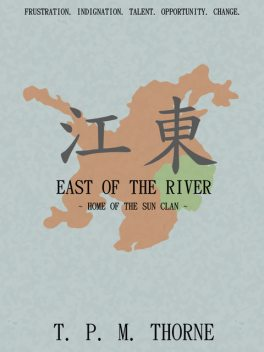 East of the River: Home of the Sun Clan, T.P.M.Thorne