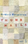 Thumbnails, Gregory Norminton