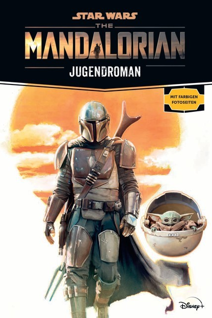 Star Wars: The Mandalorian Jugendroman – Zur Disney Plus Serie, Joe Schreiber