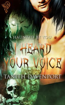 I Heard Your Voice, Tanith Davenport