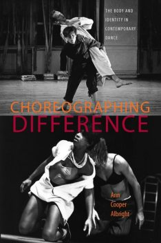 Choreographing Difference, Ann Cooper Albright