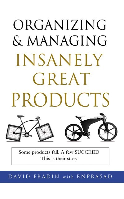 Organizing and Managing Insanely Great Products, David Fradin