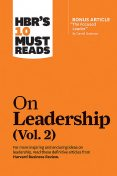 "HBR's 10 Must Reads on Leadership, Vol. 2 (with bonus article ""The Focused Leader"" By Daniel Goleman), Michael Watkins, Daniel Goleman, Harvard Business Review, Herminia Ibarra, Michael Porter"