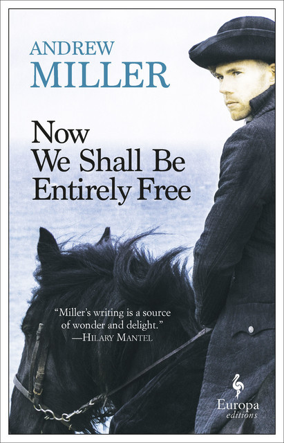 Now We Shall Be Entirely Free, Andrew Miller