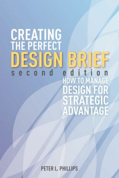 Creating the Perfect Design Brief, Peter Phillips