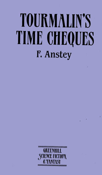 Tourmalin's Time Cheques, F. Anstey