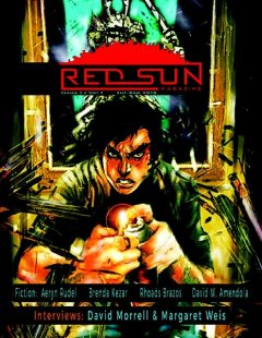 Red Sun Magazine Issue 1 Volume 1, Margaret Weis, David Morrell, Aeryn Rudel, Brenda Kezar, David Amendola, Rhoads Brazos