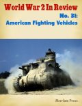 World War 2 In Review: American Fighting Vehicles No. 1, Merriam Press