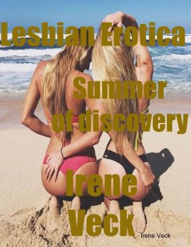 Lesbian Erotica Summer of Discovery, Irene Veck