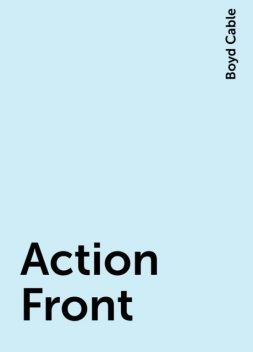Action Front, Boyd Cable