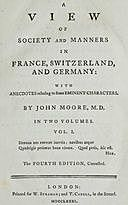 A View of Society and Manners in France, Switzerland, and Germany, Volume I (of 2) With Anecdotes Relating to Some Eminent Characters, John Moore