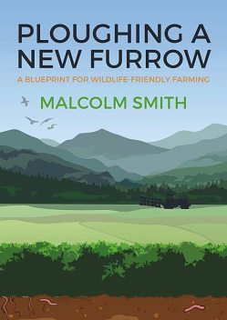 Ploughing a New Furrow, Malcolm Smith