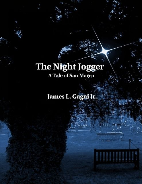 The Night Jogger: A Tale of San Marco, James L.Gagni Jr.