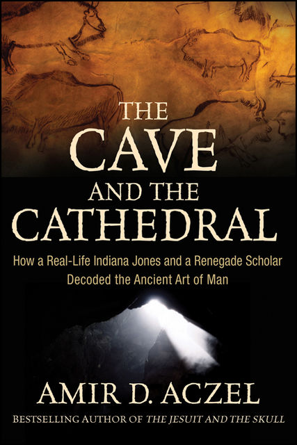 The Cave and the Cathedral, Amir D.Aczel