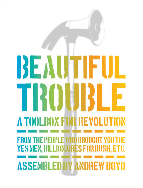 Beautiful Trouble, Dave Mitchell, Andrew Boyd