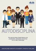 Autodisciplina, Timothy Willink, Disciplined Growth Academy