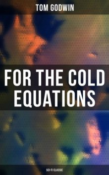 For The Cold Equations (Sci-Fi Classic), Tom Godwin