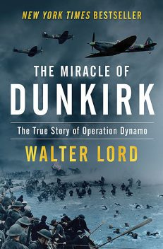 The Miracle of Dunkirk, Walter Lord