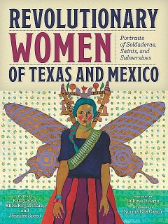 Revolutionary Women of Texas and Mexico, Norma Elia Cantú, Dolores Huerta
