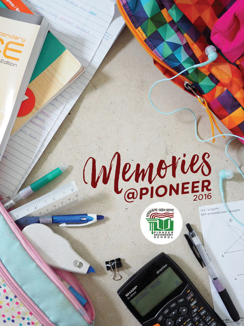 Memories @ Pioneer 2016, Pioneer Secondry School