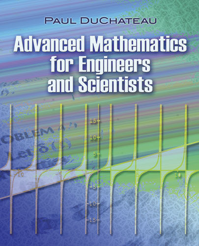 Advanced Mathematics for Engineers and Scientists, Paul DuChateau