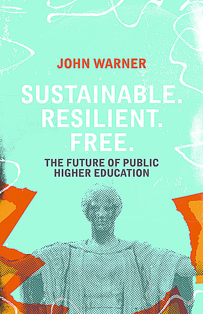 Sustainable. Resilient. Free, John Warner