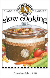 Slow Cooking Cookbook, Gooseberry Patch