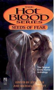 Seeds of Fear, J.N.Williamson, Jeff Gelb, Michael Garrett, Billie Sue Mosiman, Brinke Stevens, Edward Lee, J.L.Comeau, James Crawford, John Taff, Kathryn Ptacek, Michael Newton, Paul Da, Rex Miller, Ronald Kelly, Wayne Allen Sallee, Stephen George, Scott Urban