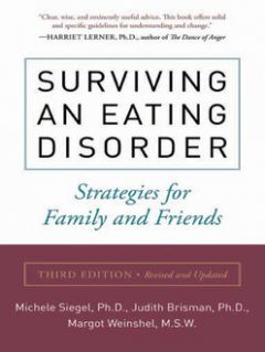 Surviving an Eating Disorder, Third Edition, Judith Brisman, Margot Weinshel, Michele Siegel