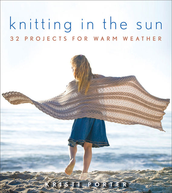 Knitting In the Sun, Kristi Porter