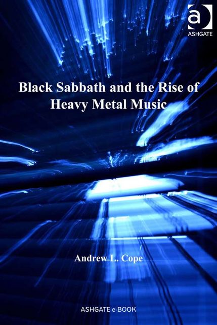 Black Sabbath and the Rise of Heavy Metal Music, Andrew Cope