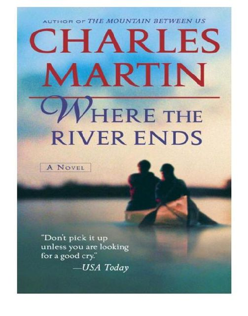 Where the River Ends, Charles Martin