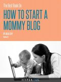 The Best Book On How To Start A Mommy Blog, Julia Levy