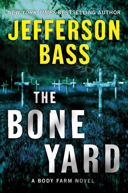 The Bone Yard, Jefferson Bass