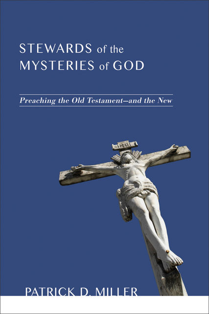 Stewards of the Mysteries of God, Patrick D. Miller