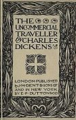 The Uncommercial Traveller, Charles Dickens