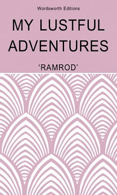 A Nocturnal Meeting: My Lustful Adventures, Ramrod