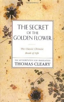 Secret of the Golden Flower, Thomas Cleary