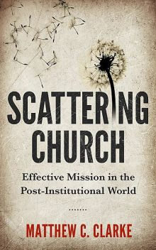 Scattering Church, Matthew Clarke