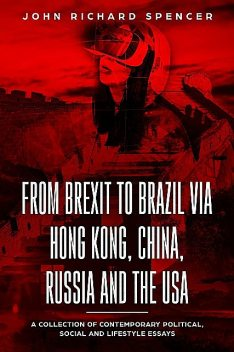 From Brexit to Brazil via Hong Kong, China, Russia and the USA, John Spencer