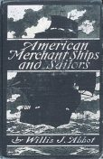 American Merchant Ships and Sailors, Willis J.Abbot