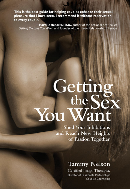 Getting the Sex You Want, Tammy Nelson
