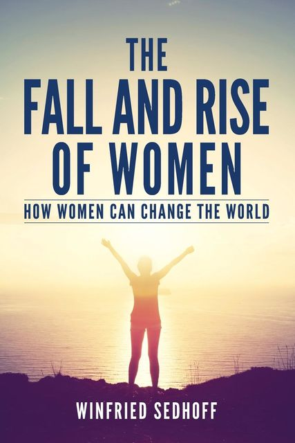 The Fall and Rise of Women, Winfried Sedhoff