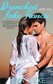 Drenched with My Fake Fianceé, Sizzling Hot Reads