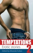 Temptations 2, Lucy Felthouse, Shanna Germain, Alicia Carter, Primula Bond, Sommer Marsden, Jeremy Edwards, Roxanne Sinclair