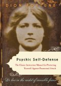 Psychic Self-Defense, Dion Fortune