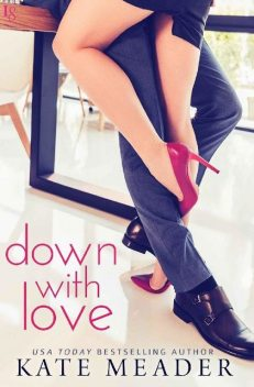 Down with Love: A Laws of Attraction Novel, Kate Meader