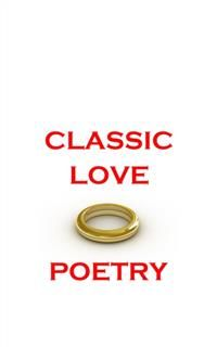 Classic Love Poetry, William Shakespeare, Lord George Gordon Byron, Rupert Brooke